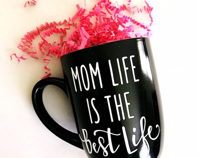 mom life is the best life cup, mom life coffee mug, gift for mom, new mom gift, expecting mom gift, mom to be mug, best selling