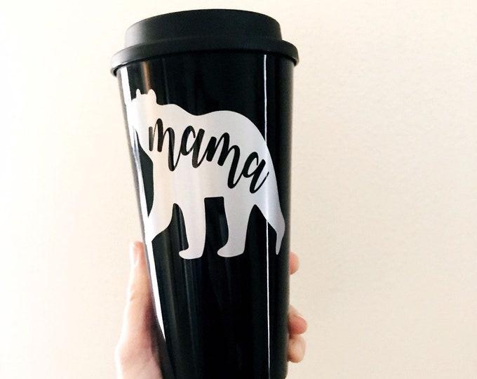 Mama bear mug, mama bear tumbler, mom mug, plastic tumbler, christmas gift for mom, new mom gift, gift for her, best