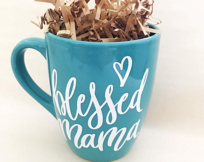 blessed mama, blessed mama mug, coffee mug for mom, mom mug, christmas gift for mom, new mom gift, expecting mom gift, teal coffee mug, best