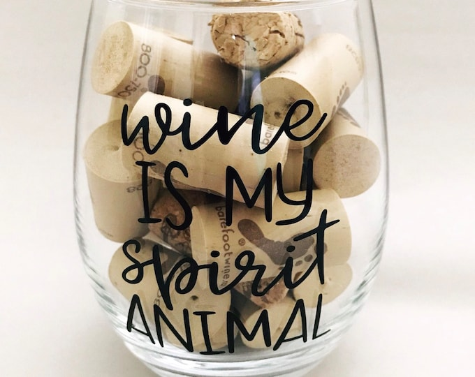 wine is my spirit animal funny wine glasses for women, gift for Mom, sister birthday gifts for her, wine gifts for her, unique wine glass