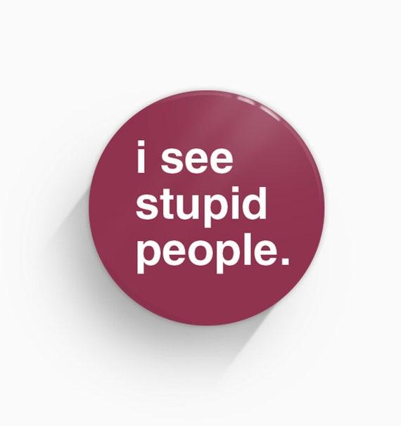 Ich sehe dumme menschen