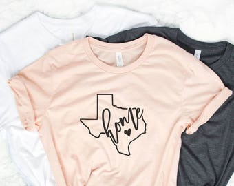 Texas Shirt - Home Shirt - Texas T-Shirt - Texas Pride - Womens Shirt - TX Shirt - Unisex Shirt - Texas Girl Shirt - Home Tee - Home Tshirt