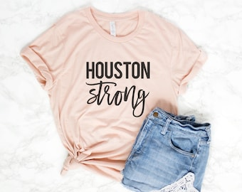 Houston Strong Shirt - Houston T-Shirt - Houston Pride - Houston Tee - Houston TShirt - Houston Top - Texas Shirt - Printed Tulip Shop