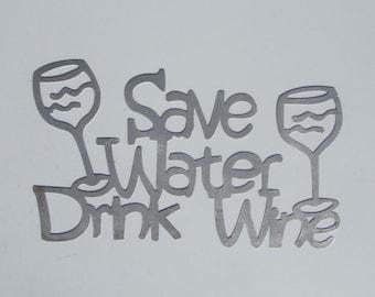 """Steel """"Save Water, Drink Wine"""" Metal Wall Hanging"""