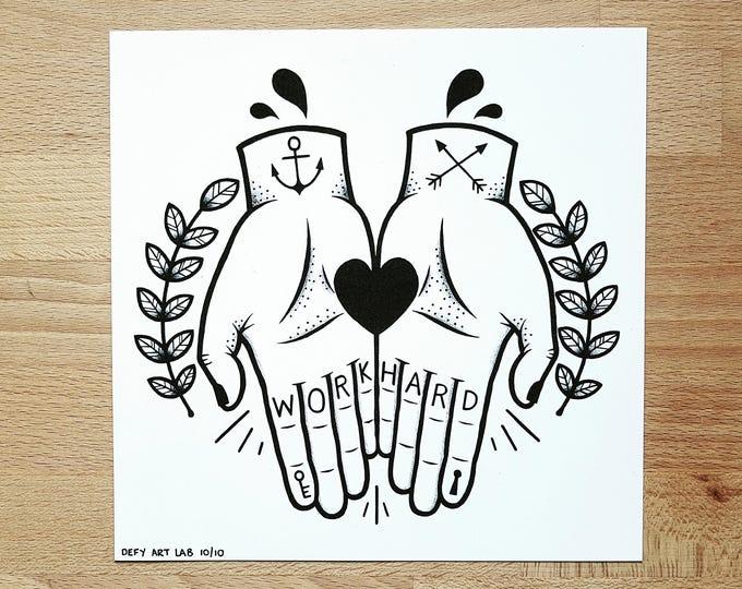 Digital Print: 'Work Hard' Tattooed Hands Holding Heart