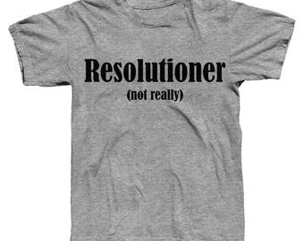 FOURTH Of JULY SALE, Resolutioner, Funny Shirt, New Years Resolution, New Years, Resolutions, Gag Gift