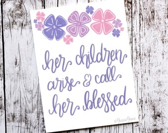 Proverbs 31 Woman Her Children Arise and Call Her Blessed Brush Lettering Hand Lettering 8x10 Print