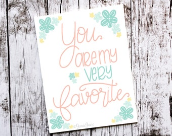 You Are My Very Favorite Hand Lettering Brush Lettering 8x10 Print Teal Rose Gold