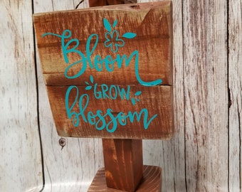 Bloom Grow Blossom Rustic Hanging Sign With Stand Shelf Sitter Distressed Wood Spring Brown Home Decor Reclaimed Wood