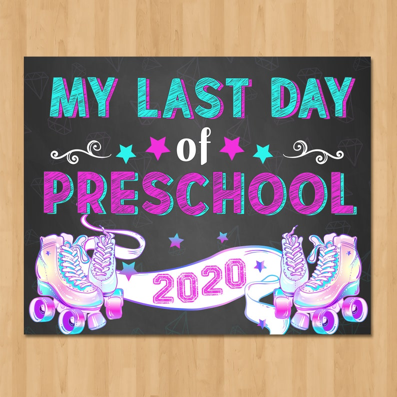 Roller Skates Last Day of Preschool Sign Chalkboard - Printable Back to School Sign - Class of 2020 Graduation - Girl School Sign - 101059