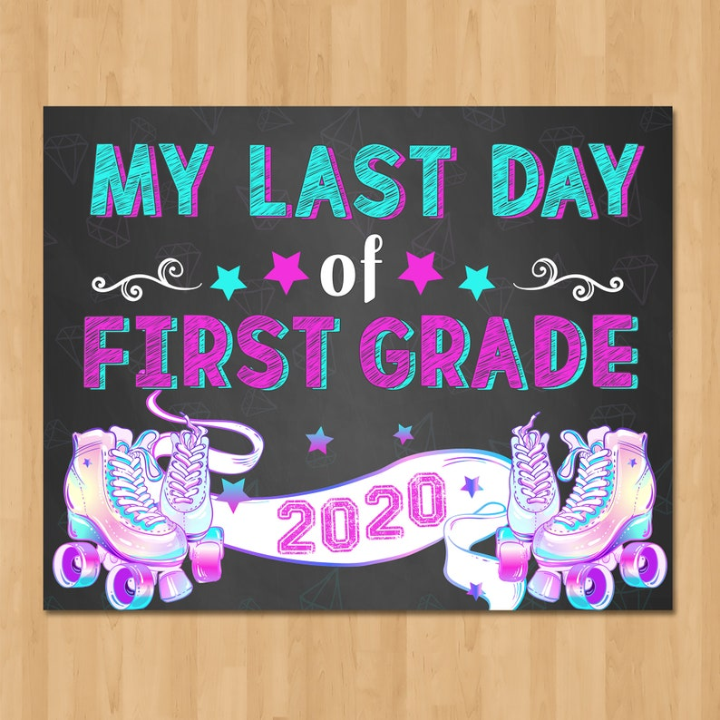 Roller Skates Last Day of First Grade Sign Chalkboard - Printable Back to School Sign - Class of 2020 Graduation - Girl School Sign - 101059
