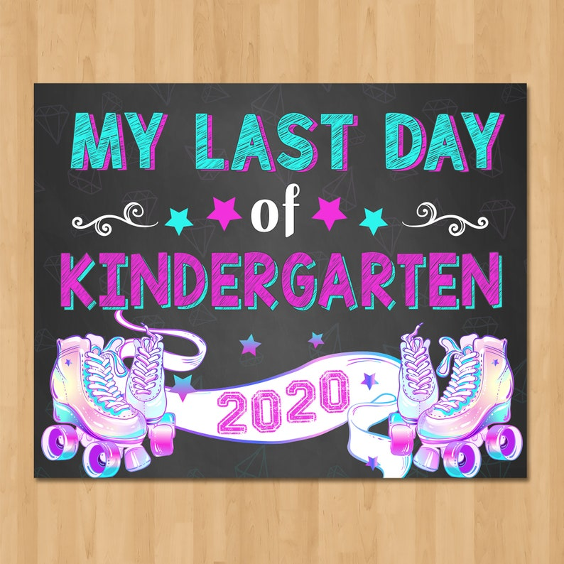 Roller Skates Last Day of Kindergarten Sign Chalkboard - Printable Back to School Sign - Class of 2020 Graduation - Girl School Sign 101059