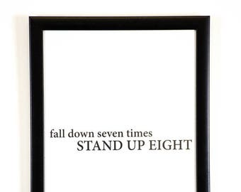 """Framed Quote Print poster. """"Fall down seven times STAND UP EIGHT"""