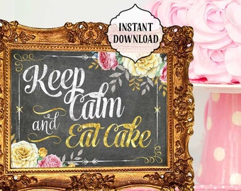 Eat Cake Sign, chalkboard, Keep calm and eat cake, 11x14, 8x10, INSTANT download, flowers, Printable, Digital, favors sign, wedding sign