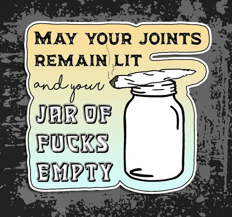 vinyl sticker Lit joints and zero fucks