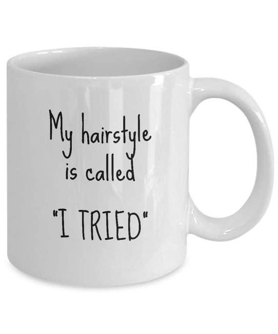 Bad Hair Day Hair Stylist Good Morning Funny Mug Messy Etsy