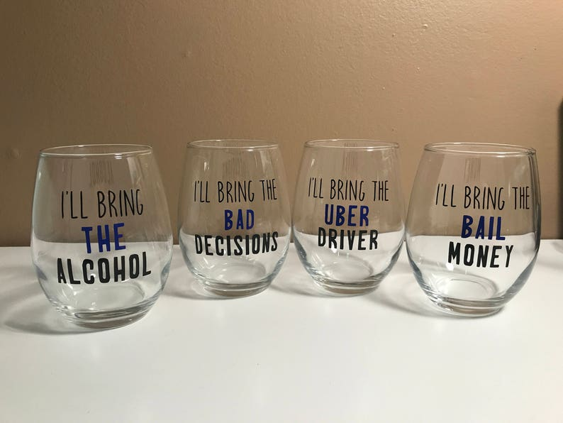I/'ll bring the bad decisions Stemless wine glass set I/'ll bring the alcohol