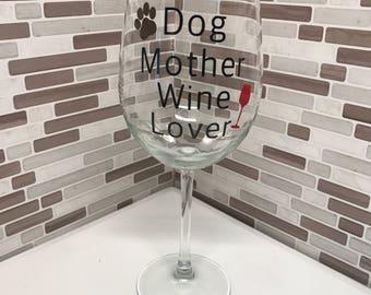 Dog Mother Wine Lover Wine Glass
