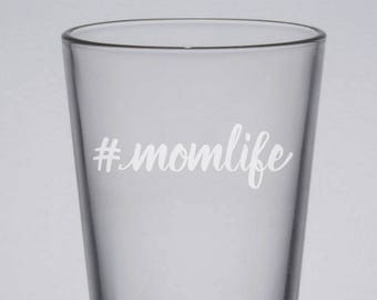 Momlife Pint Glass, Mother's Day Beer Glass, Engraved Mother's Day Gift, First Time Mom Gift, Mom's Beer, Gifts from Dads, Custom Pint Glass