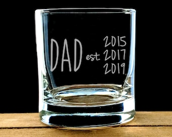 Dad Est. Rocks Glass, New Dad Gift, Etched Whiskey Glass, Sandblasted Glass, Gift for Dad, Etched Whiskey Lowball, Dad Bourbon, Father's Day