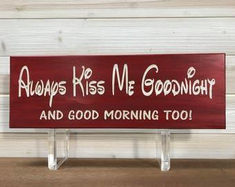 Always Kiss Me Goodnight Wall Plaque Laser Engraved Personalized Custom Sign 165 by SignsByAllSeasons