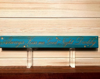 Always Kiss Me Goodnight Daddy Wall Plaque Laser Engraved Personalized Custom Sign 162 by SignsByAllSeasons