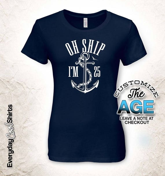 Oh Ship Im 25 25th Birthday Gifts For Men