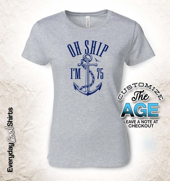 Oh Ship Im 75 75th Birthday Gifts For Men