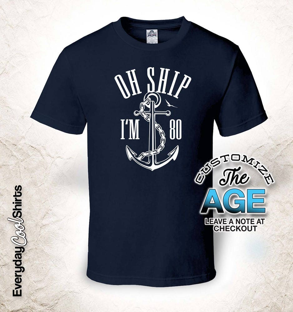 Oh Ship I'm 80 80 I'm , 80th , 80th birthday gifts for Men, 80th birthday gift, 80th birthday tshirt, gift for 80th Birthday Party 52b860
