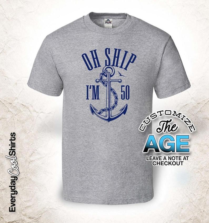 Oh Ship Im 50 50th Birthday Gifts For Men Gift Tshirt