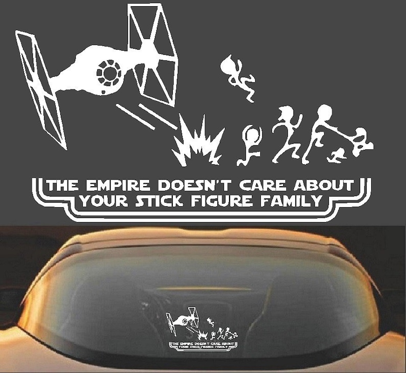 The Empire Doesnt Care About Your Stick Figure Family Funny image 0