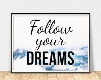 Follow Your Dreams - Printable Art, Motivation Quote, Wall Art, Printable Wall Art, Quote Printable, Positive Quote, Motivational Art