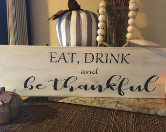 Eat Drink & Be Thankful, fall sign, wood sign, rustic, farmhouse, Thanksgiving, Be Thankful
