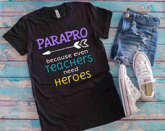 c58da137 Paraprofessional Gift Parapro Shirt Teachers Aide Shirt Because Teachers  Need Heroes Teacher Appreciation Gift TShirt