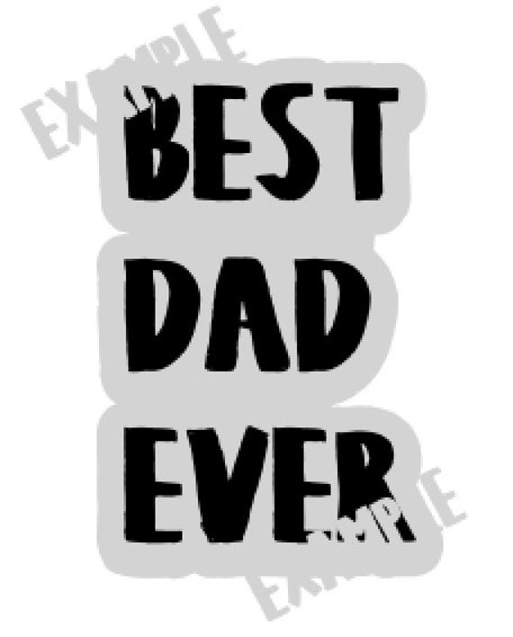 Best Dad Ever Svg Digital File Fathers Day Svg Etsy