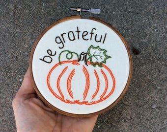 Be Grateful | 4 Inch Embroidery | Fall | Thanksgiving