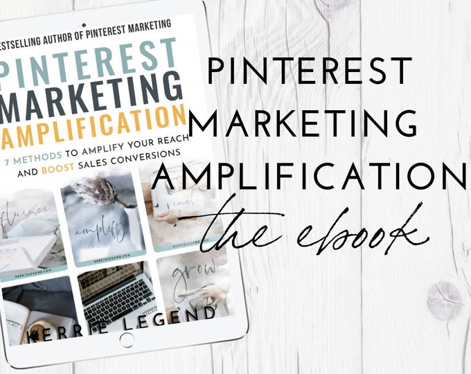 Pinterest Marketing Amplification - 7 Methods to Amplify Your Reach and Engagement on Pinterest