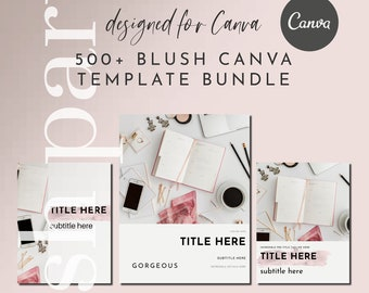 500+ Blush Canva Template Pack | eBook | Magazine | Lead Magnet | Opt-in Freebie | Canva Templates | Lady Boss Templates
