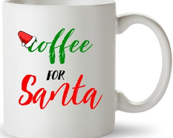 Coffee For Santa - Christmas Mug