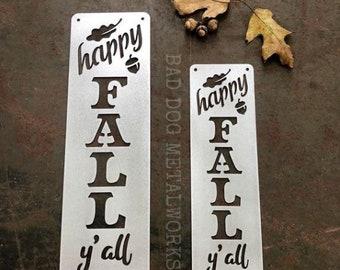 Happy Fall Y'all Plaque - Bad Dog Metalworks Home Décor - Halloween Décor - Fall Décor - Harvest Autumn Thanksgiving - Seasonal Décor