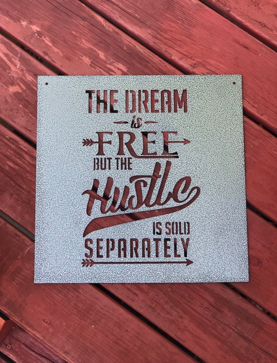 e565bc365261 The Dream is Free But the Hustle is Sold Separately - Square Metal Sign -  Inspirational Quotes - Hustle - Wall Art - Motivational - Hustle