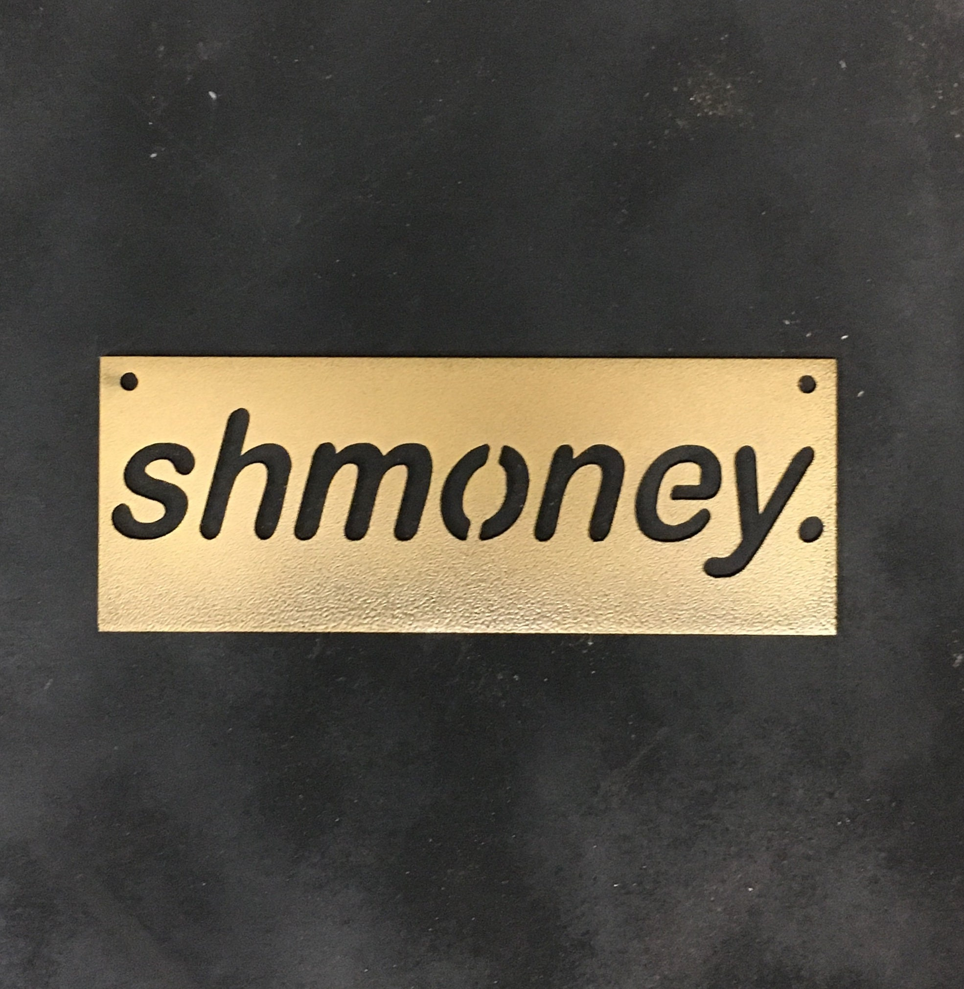 Shmoney Quotes Metal signs Home decor Metal wall art | Etsy
