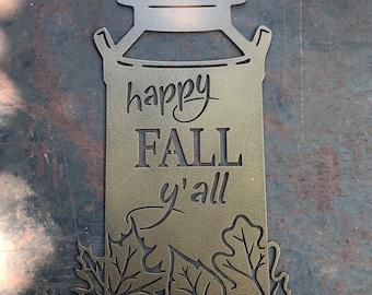 Happy Fall Y'all Milk Jug Metal Sign - Bad Dog Metalworks Halloween Decor - Fall Decor - Harvest - Home Decor - Country and Farmhouse Decor
