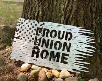 Proud Union Home Tattered Flag - Bad Dog Metalworks - Union Worker Gifts - Proud Union Family Decor - Worker's Union Gifts - Patriotic Art