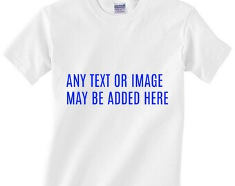 Custom T-Shirt, Any Text, Any Photo, Multitude of Colors, Personalization