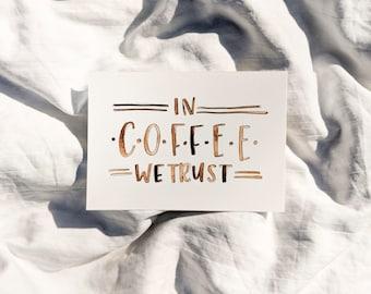 "Watercolor Lettering: ""In coffee we trust"""