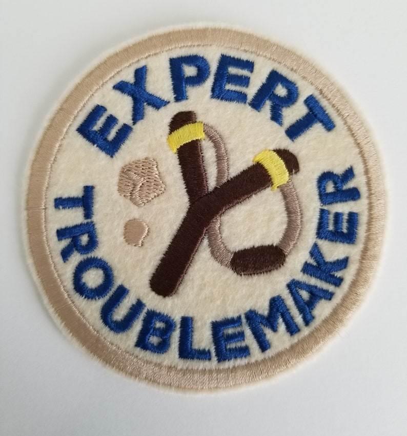 Expert Troublemaker Embroidery Patch - felt patches, ironon, sew on patch,  kid patches - backpack patch