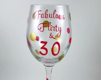 Fabulous Flirty & 30 Wine Glass