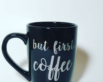 But First...Coffee