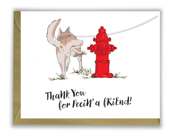 Thanks for peein' a friend! - Thank you card - Dog - Husky butt